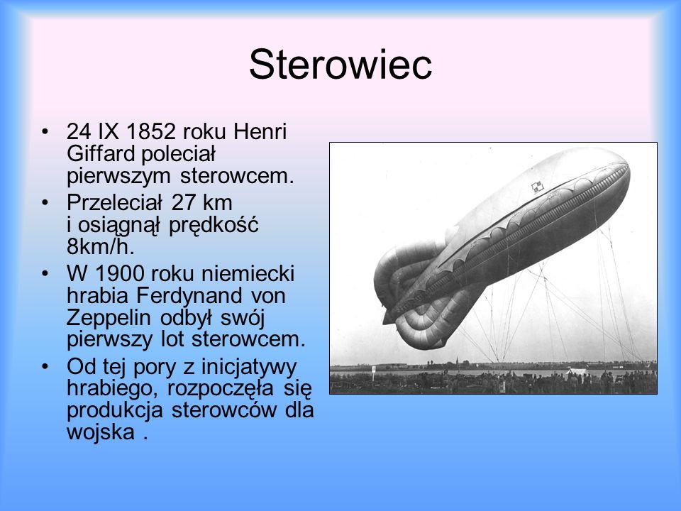 Sterowiec 24 IX 1852 roku Henri Giffard poleciał pierwszym sterowcem.