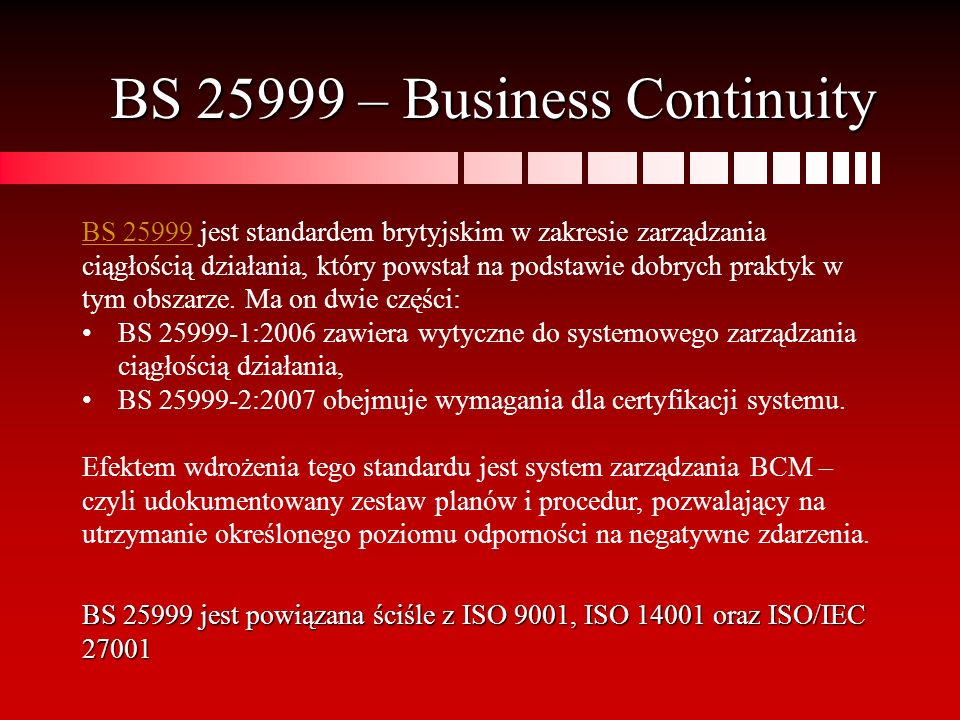 BS 25999 – Business Continuity
