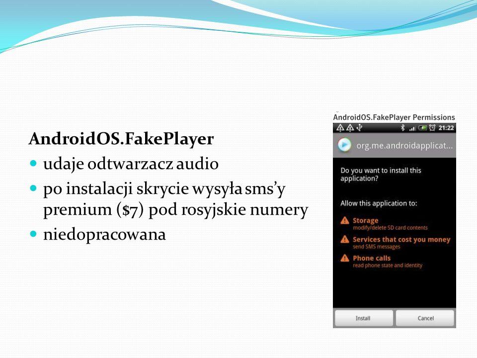 AndroidOS.FakePlayer udaje odtwarzacz audio. po instalacji skrycie wysyła sms'y premium ($7) pod rosyjskie numery.