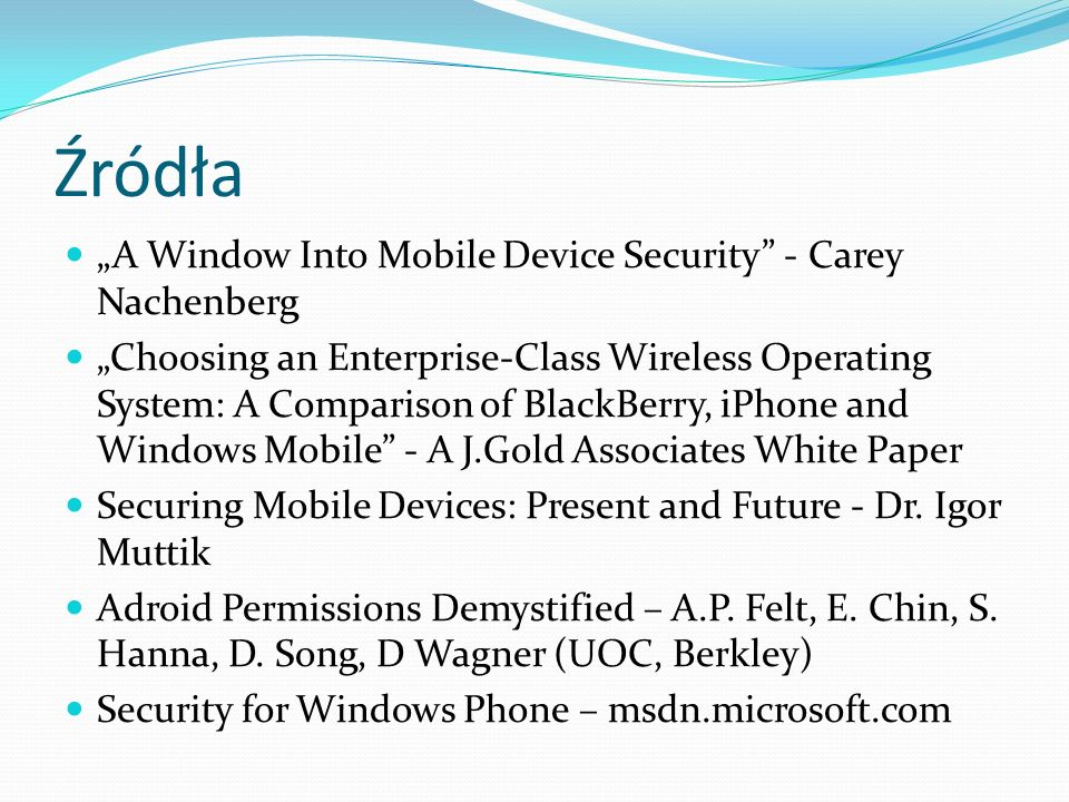 "Źródła ""A Window Into Mobile Device Security - Carey Nachenberg"