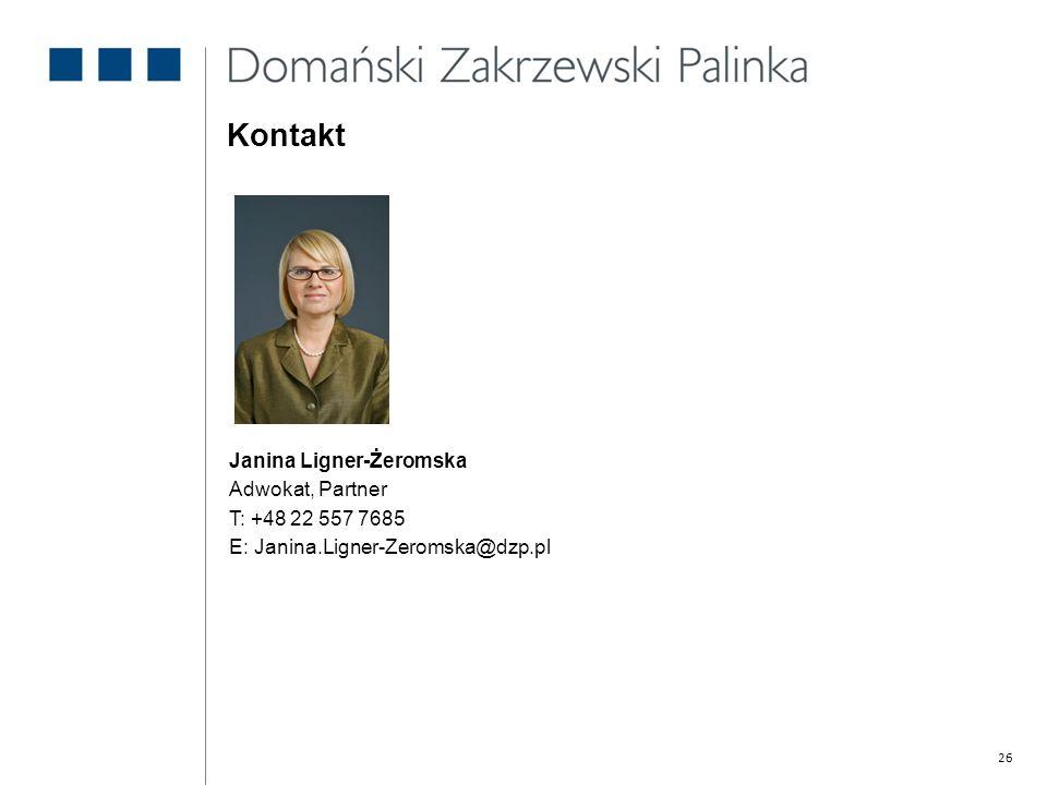 Kontakt Janina Ligner-Żeromska Adwokat, Partner T: +48 22 557 7685 E: Janina.Ligner-Zeromska@dzp.pl