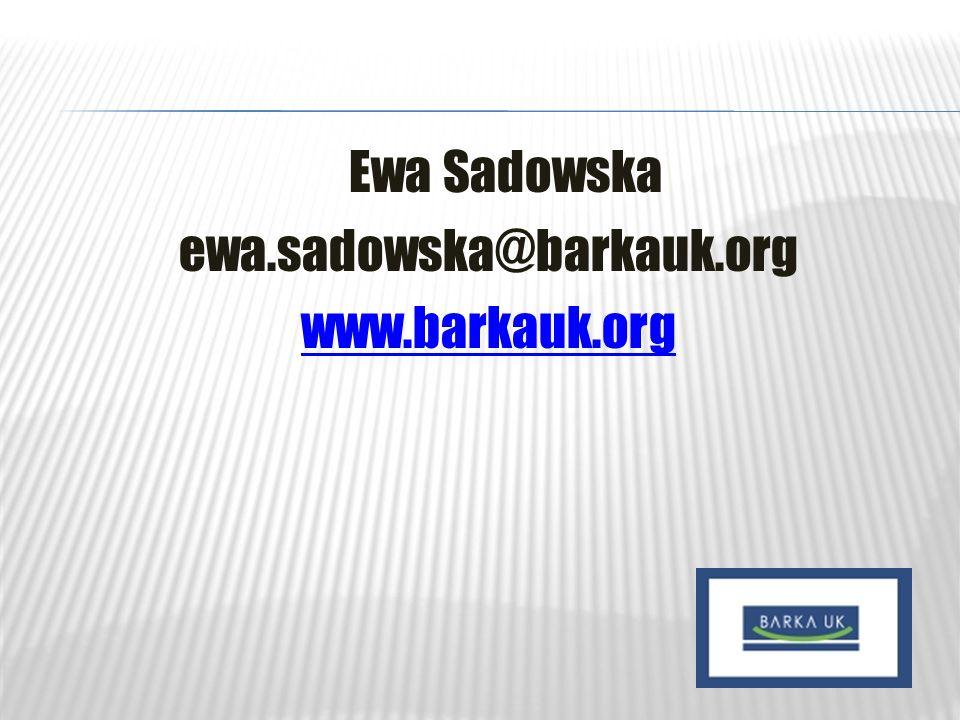 Ewa Sadowska ewa.sadowska@barkauk.org www.barkauk.org