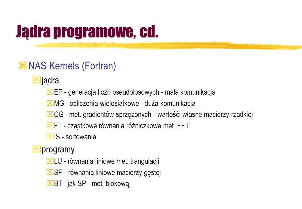 Jądra programowe, cd. NAS Kernels (Fortran) jądra programy