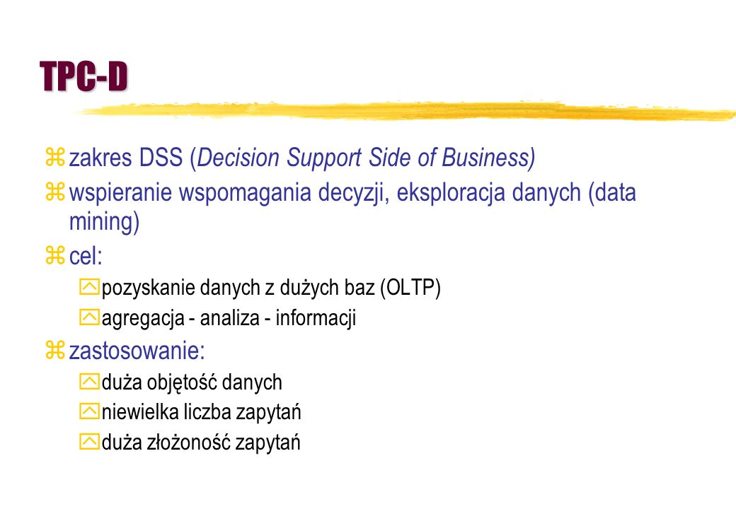 TPC-D zakres DSS (Decision Support Side of Business)