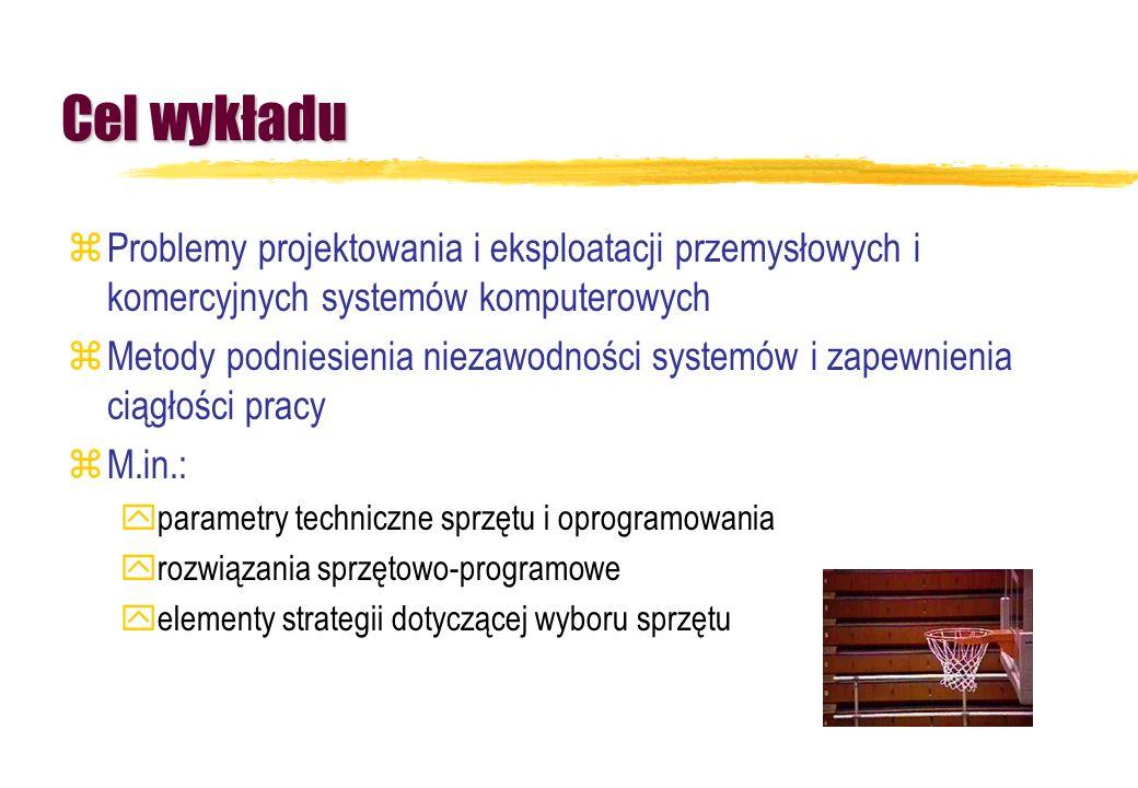 Cel wykładu Problemy projektowania i eksploatacji przemysłowych i komercyjnych systemów komputerowych.