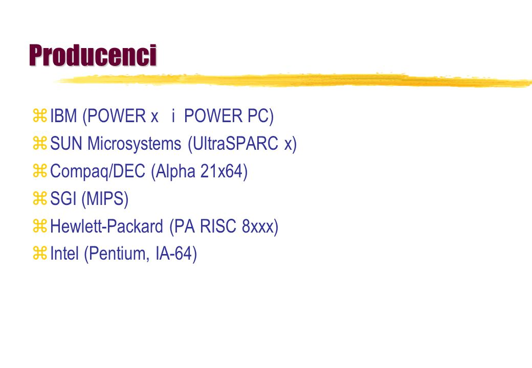 Producenci IBM (POWER x i POWER PC) SUN Microsystems (UltraSPARC x)