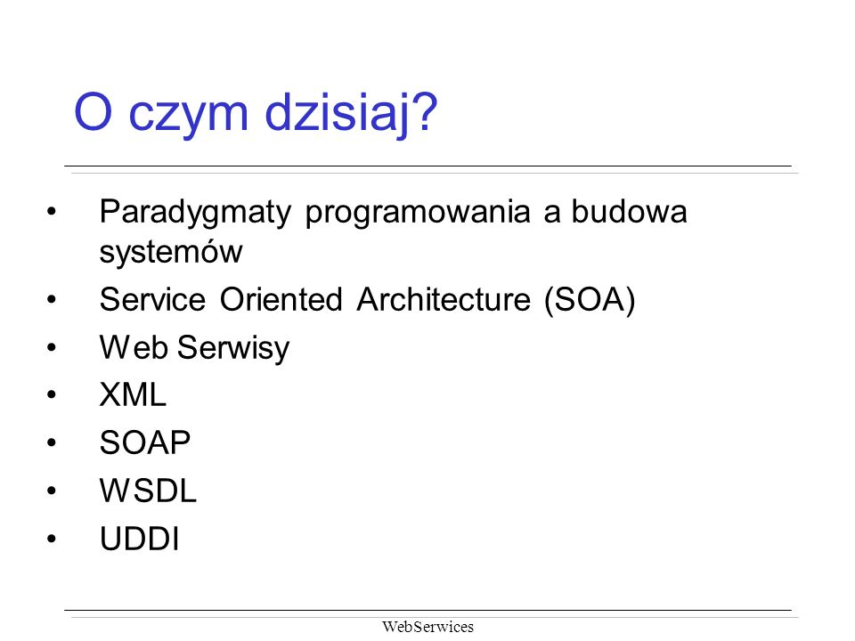 O czym dzisiaj Paradygmaty programowania a budowa systemów