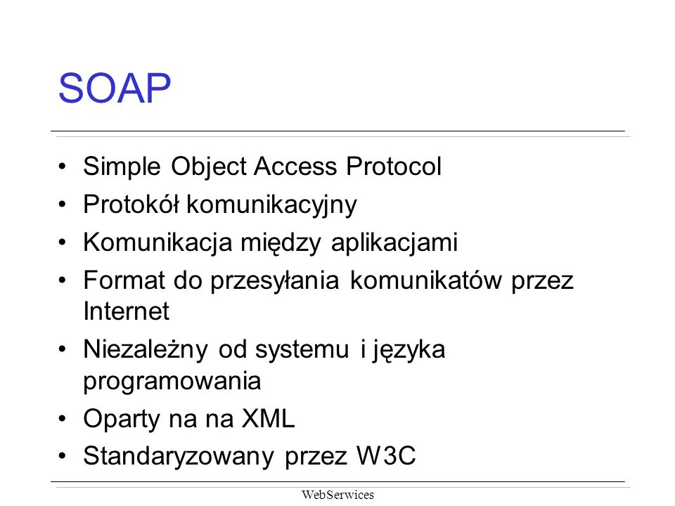 SOAP Simple Object Access Protocol Protokół komunikacyjny