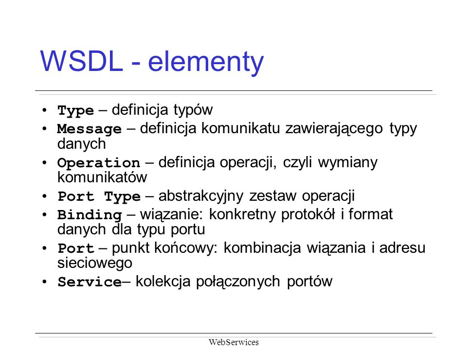 WSDL - elementy Type – definicja typów