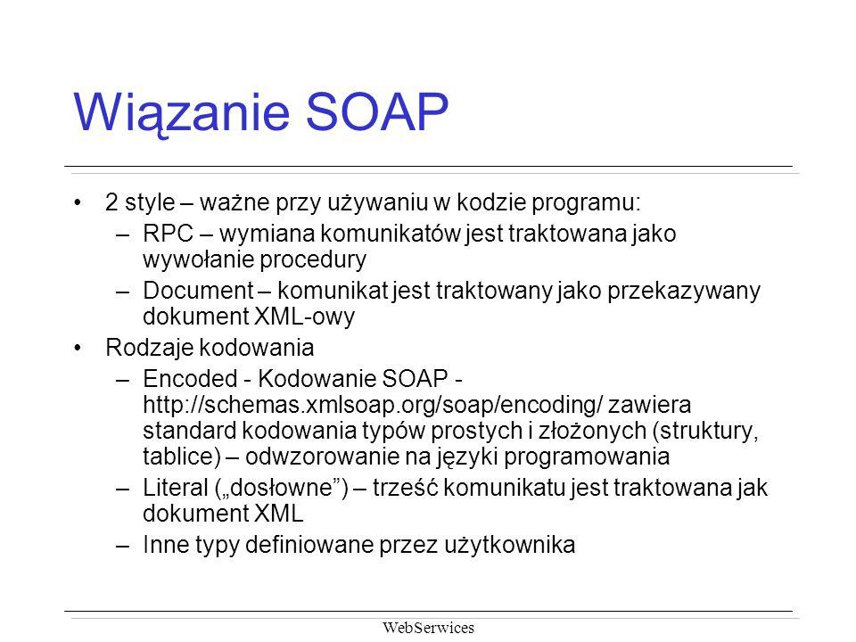 Wiązanie SOAP 2 style – ważne przy używaniu w kodzie programu: