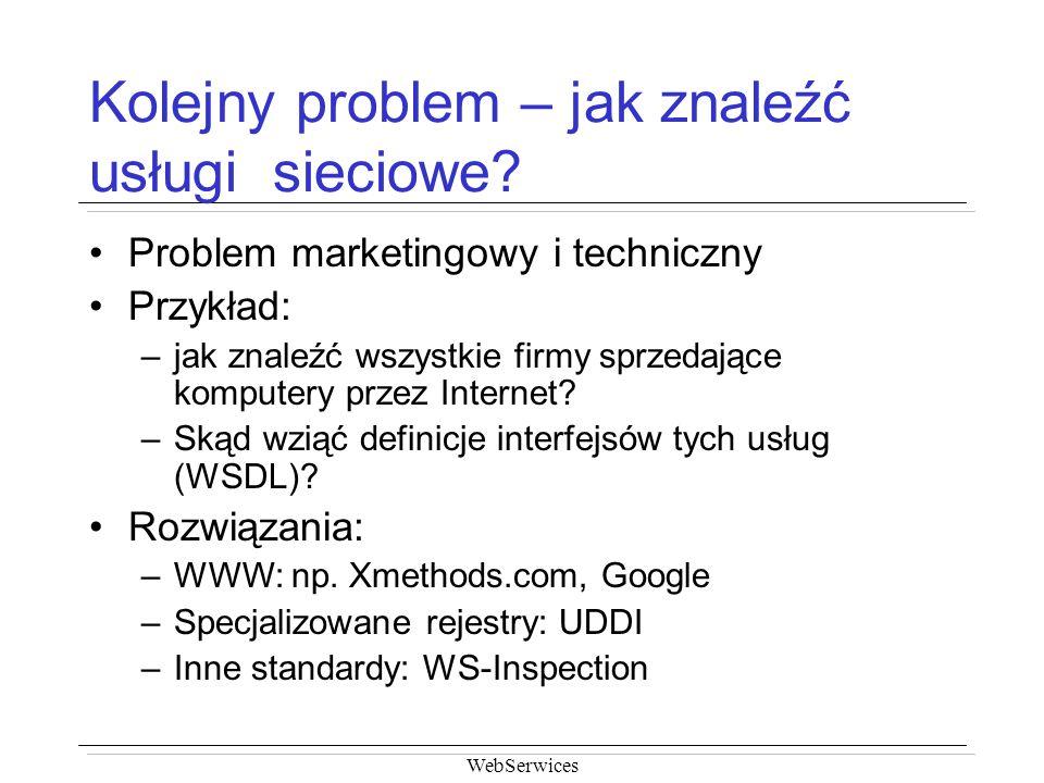 Kolejny problem – jak znaleźć usługi sieciowe