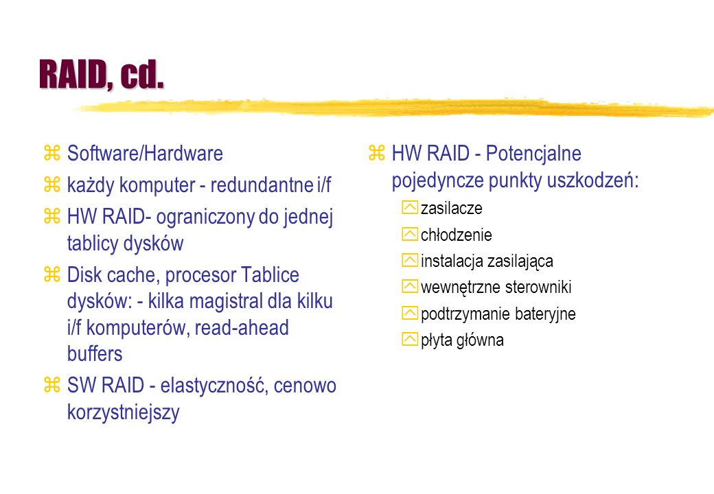 RAID, cd. Software/Hardware każdy komputer - redundantne i/f
