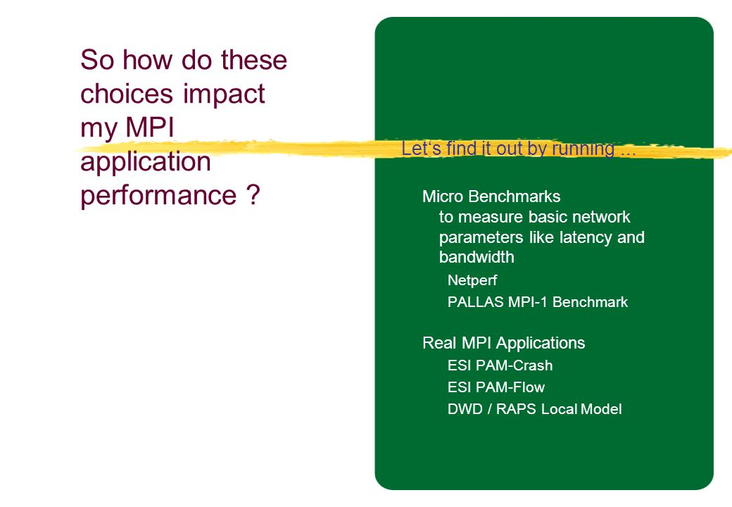 So how do these choices impact my MPI application performance