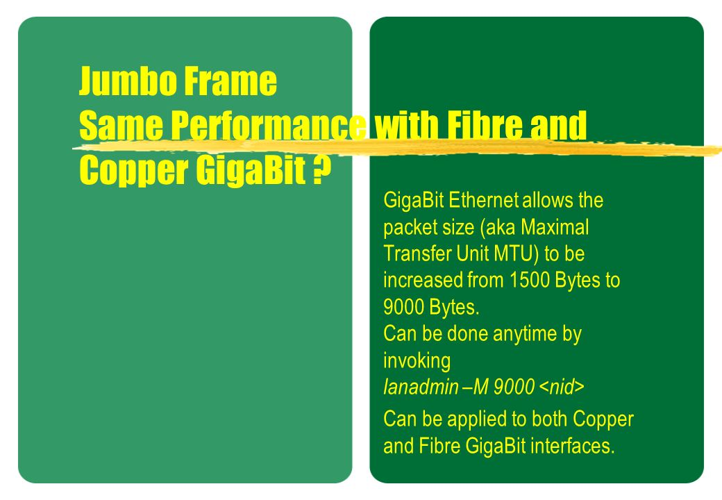 Jumbo Frame Same Performance with Fibre and Copper GigaBit