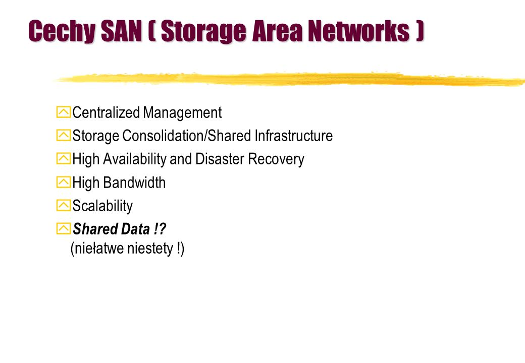 Cechy SAN ( Storage Area Networks )