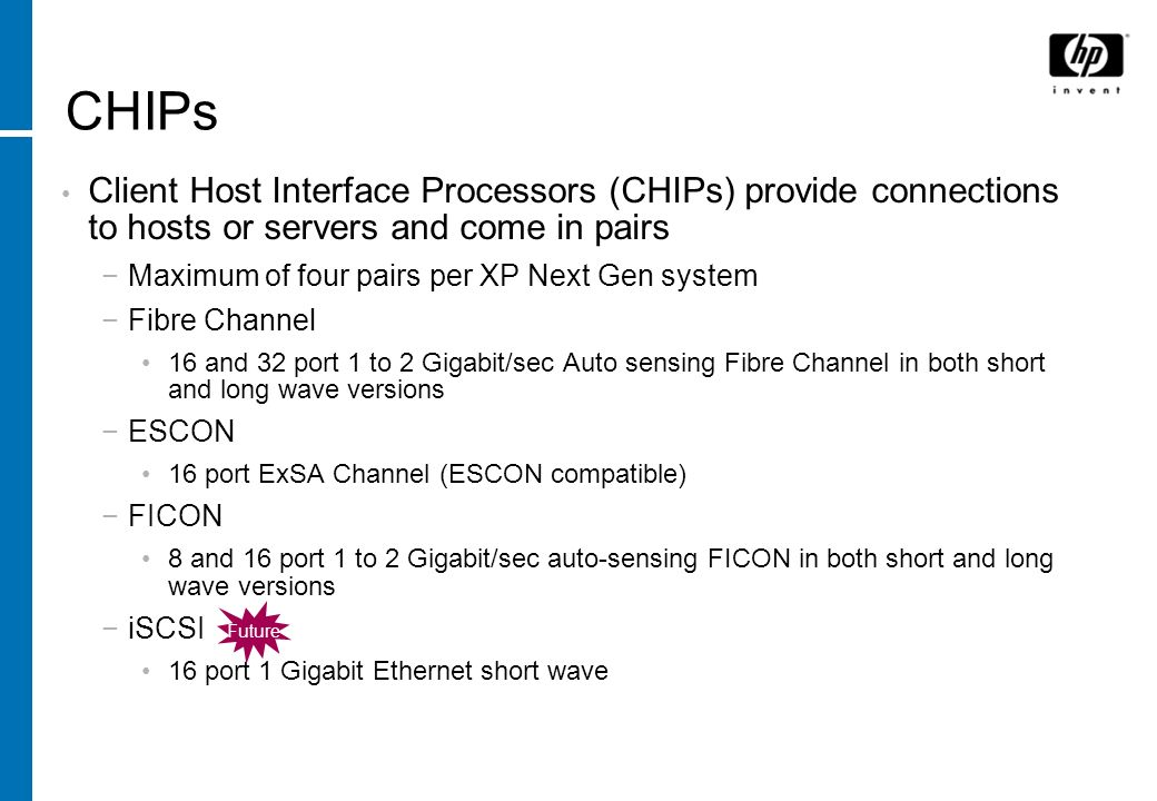 CHIPs Client Host Interface Processors (CHIPs) provide connections to hosts or servers and come in pairs.