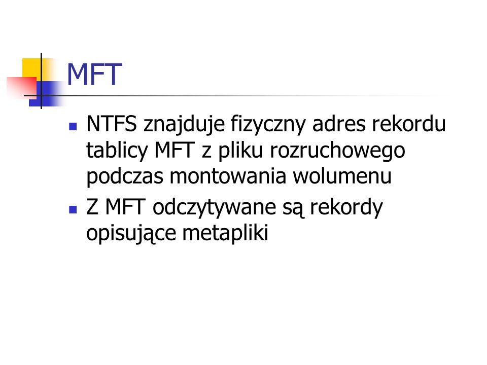 MFT NTFS znajduje fizyczny adres rekordu tablicy MFT z pliku rozruchowego podczas montowania wolumenu.