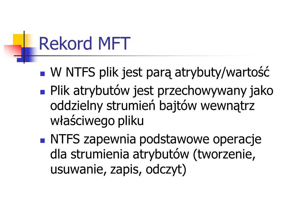 Rekord MFT W NTFS plik jest parą atrybuty/wartość