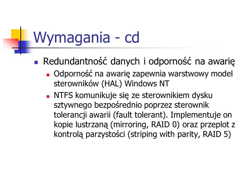 Wymagania - cd Redundantność danych i odporność na awarię