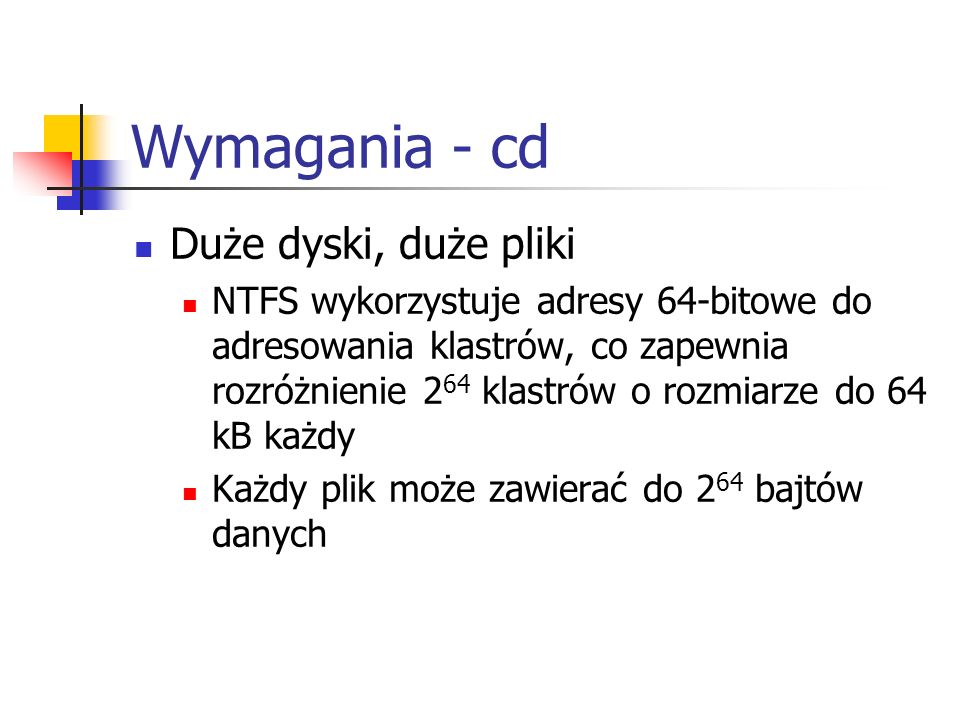 Wymagania - cd Duże dyski, duże pliki