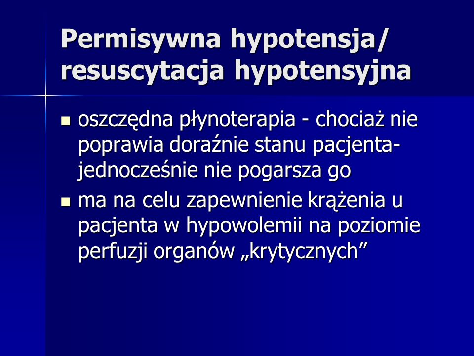 Permisywna hypotensja/ resuscytacja hypotensyjna