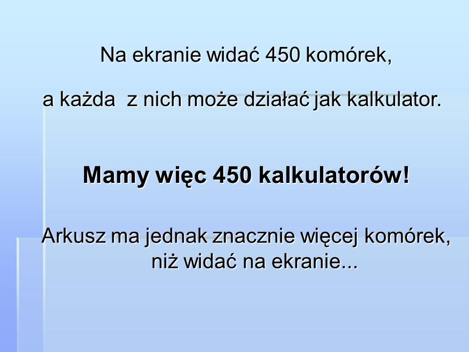Mamy więc 450 kalkulatorów!