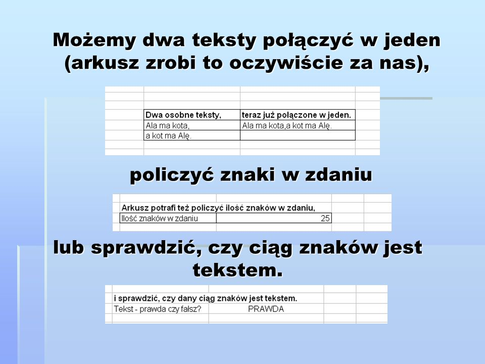 policzyć znaki w zdaniu lub sprawdzić, czy ciąg znaków jest tekstem.