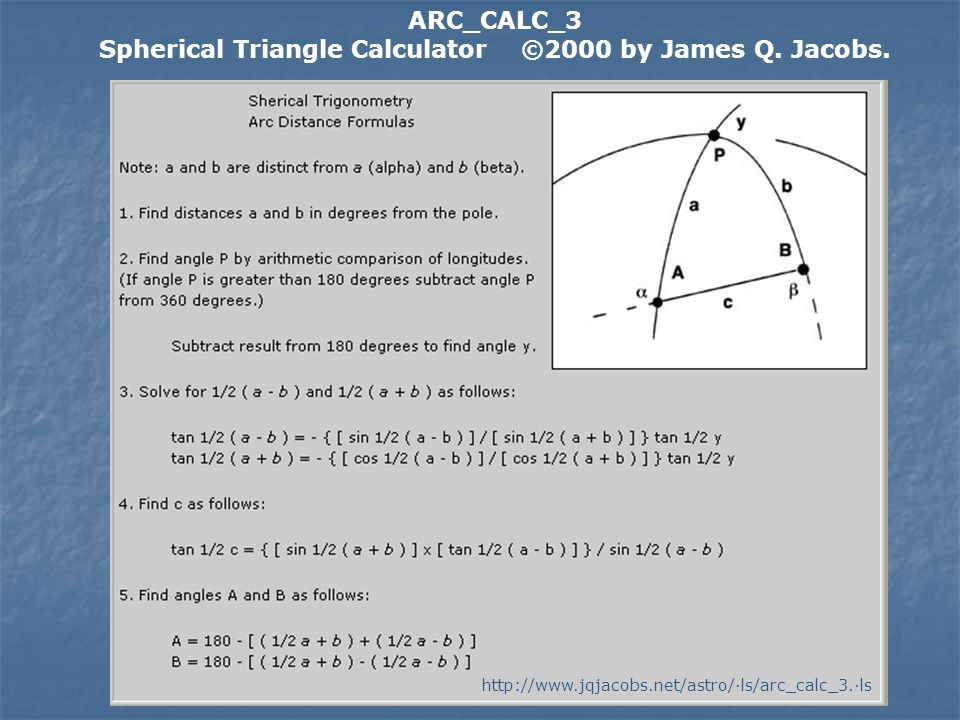 Spherical Triangle Calculator ©2000 by James Q. Jacobs.