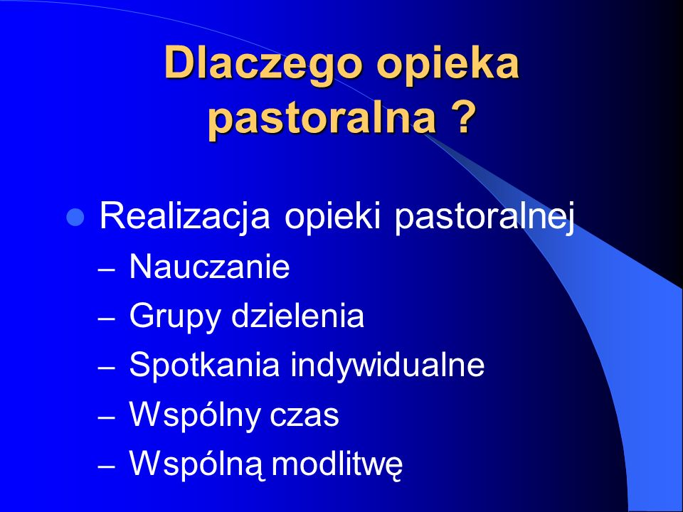 Dlaczego opieka pastoralna