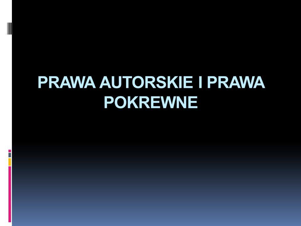 PRAWA AUTORSKIE I PRAWA POKREWNE