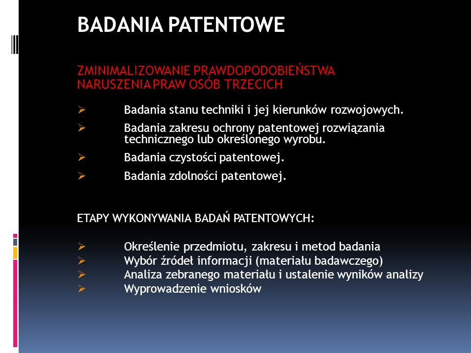 BADANIA PATENTOWE ZMINIMALIZOWANIE PRAWDOPODOBIEŃSTWA NARUSZENIA PRAW OSÓB TRZECICH. Badania stanu techniki i jej kierunków rozwojowych.