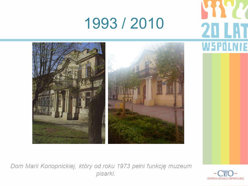 1993 / 2010 Dom Marii Konopnickiej, który od roku 1973 pełni funkcję muzeum pisarki.