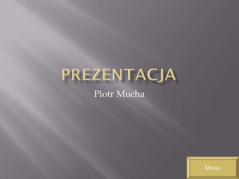 Prezentacja Piotr Mucha Menu