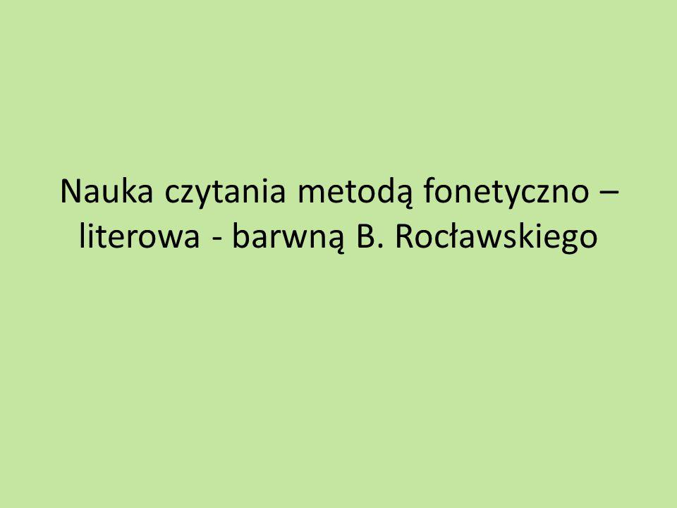 Nauka czytania metodą fonetyczno –literowa - barwną B. Rocławskiego