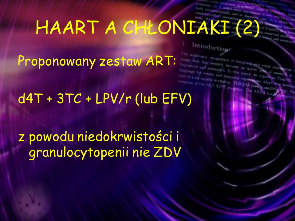 HAART A CHŁONIAKI (2) Proponowany zestaw ART: