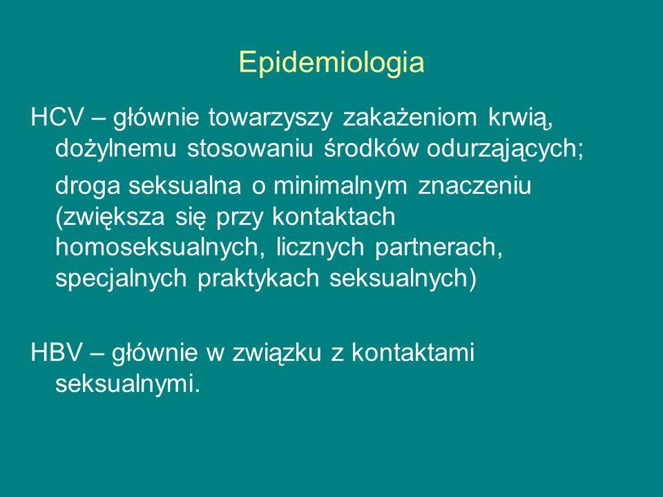 Epidemiologia HCV – głównie towarzyszy zakażeniom krwią, dożylnemu stosowaniu środków odurząjących;