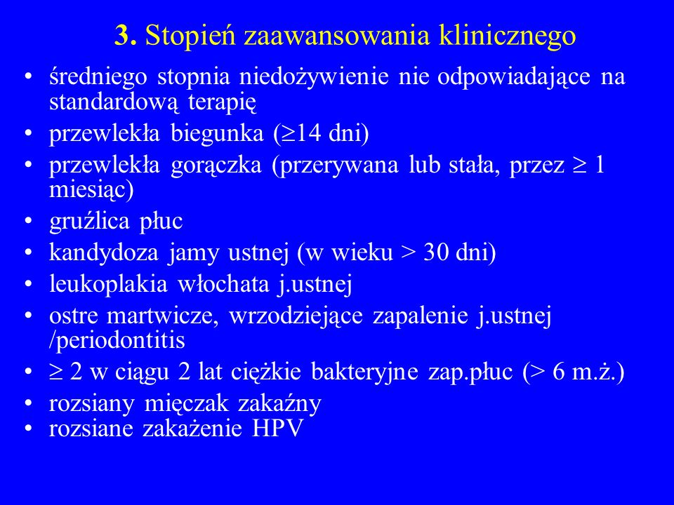 3. Stopień zaawansowania klinicznego
