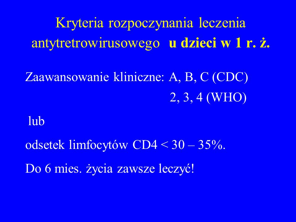 Kryteria rozpoczynania leczenia antytretrowirusowego u dzieci w 1 r. ż.