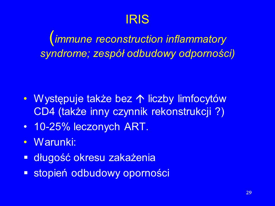 IRIS (immune reconstruction inflammatory syndrome; zespół odbudowy odporności)