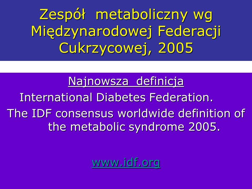 Zespół metaboliczny wg Międzynarodowej Federacji Cukrzycowej, 2005
