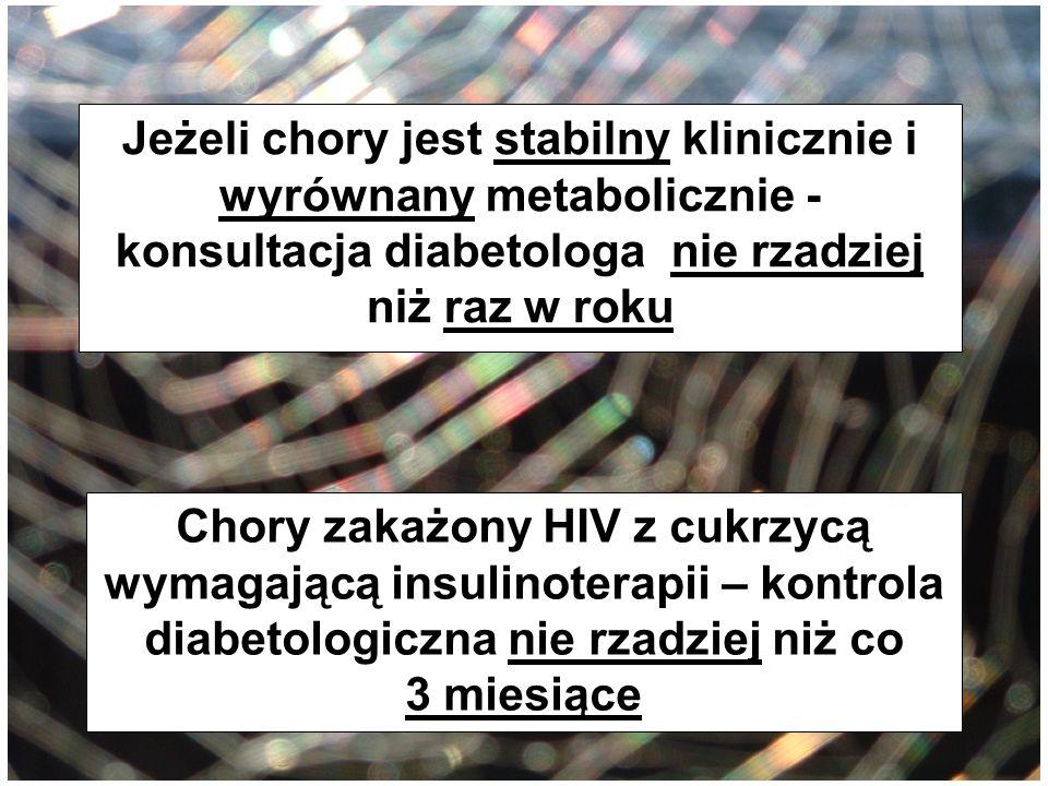 Jeżeli chory jest stabilny klinicznie i wyrównany metabolicznie - konsultacja diabetologa nie rzadziej niż raz w roku