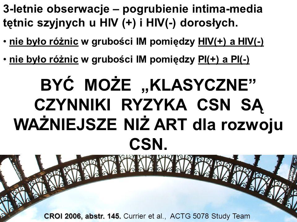 3-letnie obserwacje – pogrubienie intima-media tętnic szyjnych u HIV (+) i HIV(-) dorosłych.