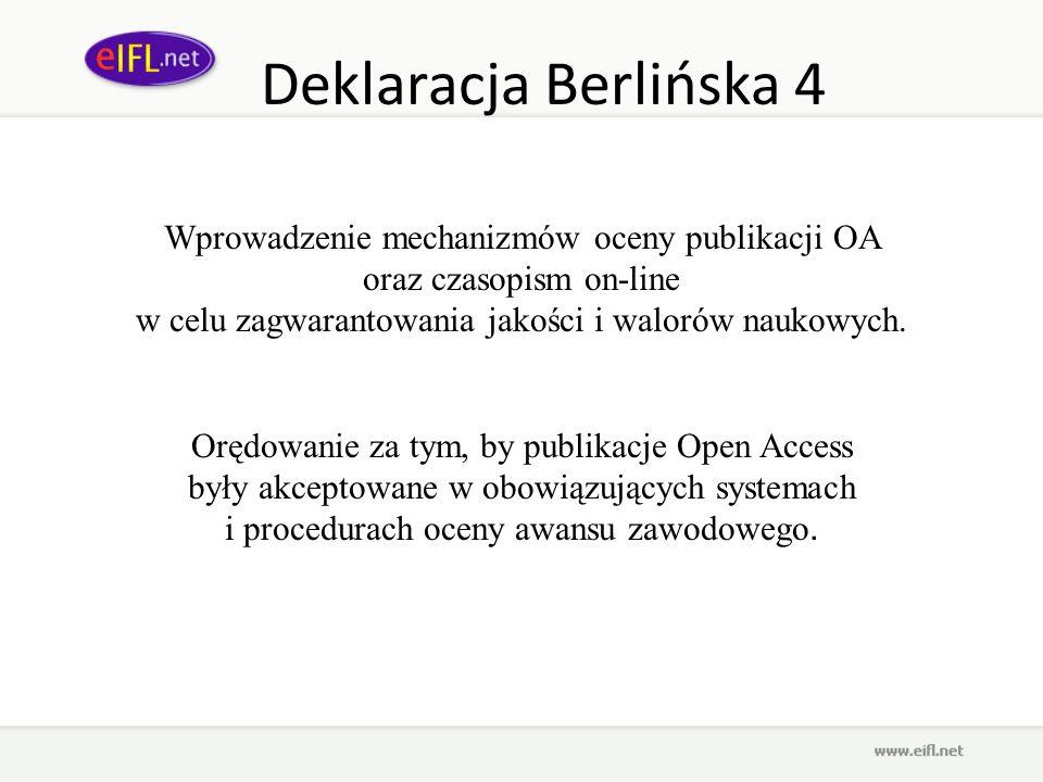 Deklaracja Berlińska 4 Wprowadzenie mechanizmów oceny publikacji OA
