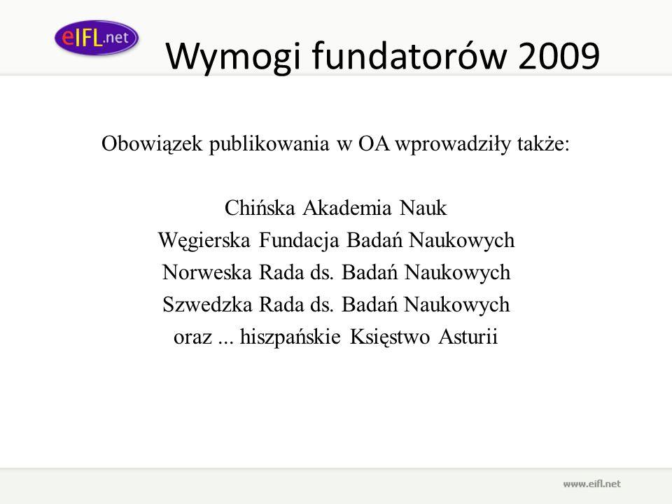 Wymogi fundatorów 2009 Obowiązek publikowania w OA wprowadziły także: