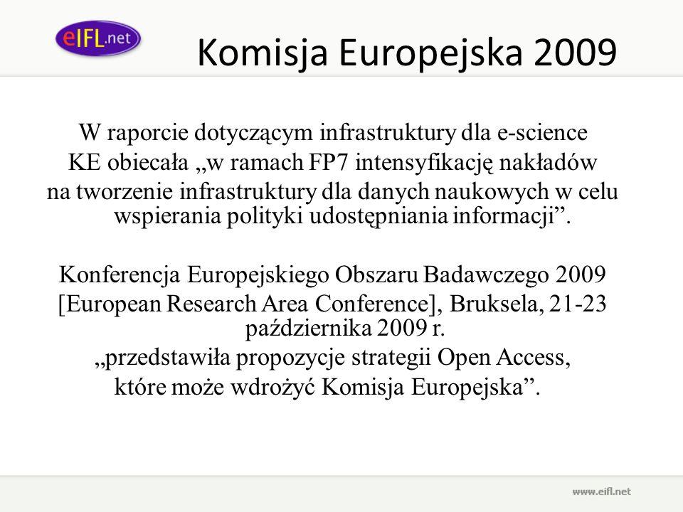 """Komisja Europejska 2009 W raporcie dotyczącym infrastruktury dla e-science. KE obiecała """"w ramach FP7 intensyfikację nakładów."""
