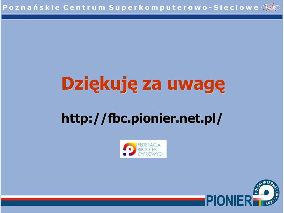 Dziękuję za uwagę http://fbc.pionier.net.pl/