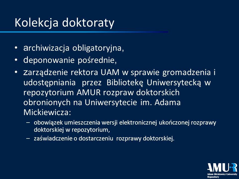 Kolekcja doktoraty archiwizacja obligatoryjna, deponowanie pośrednie,