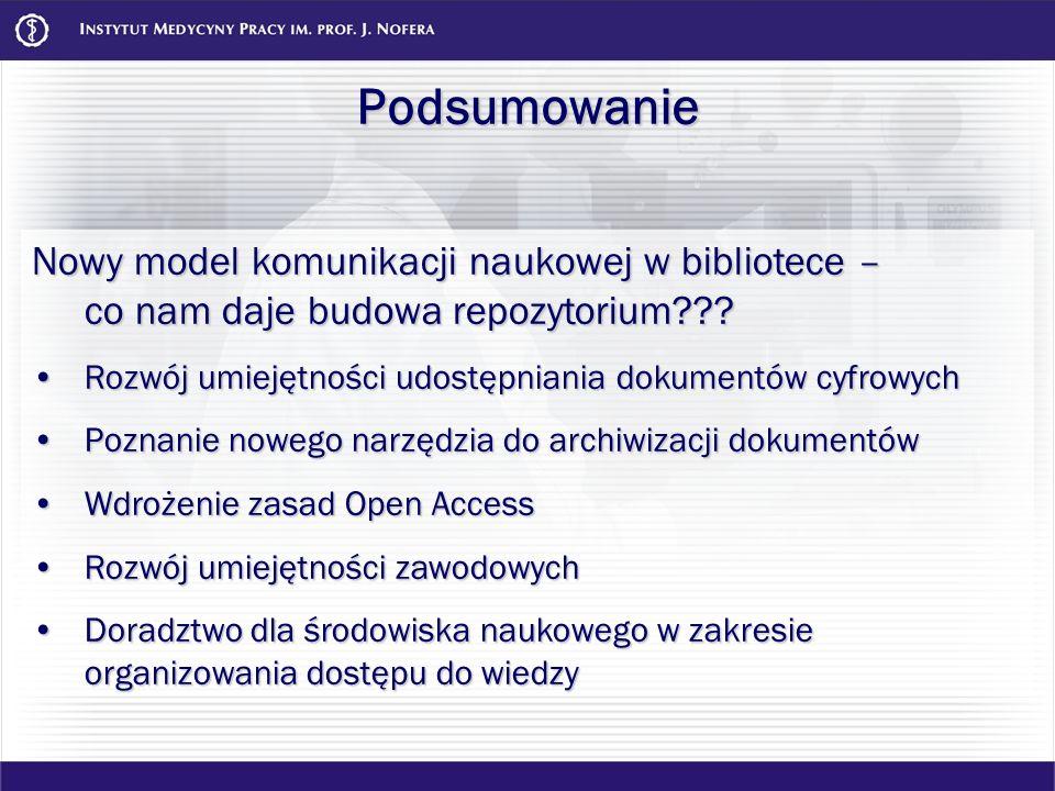 Podsumowanie Nowy model komunikacji naukowej w bibliotece – co nam daje budowa repozytorium