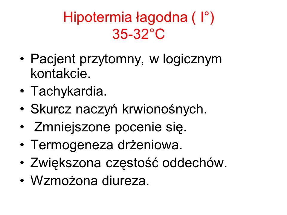 Hipotermia łagodna ( I°) 35-32°C