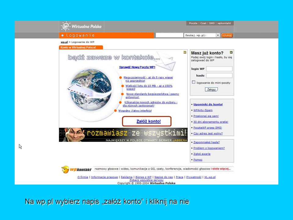 """Na wp.pl wybierz napis """"załóż konto i kliknij na nie"""